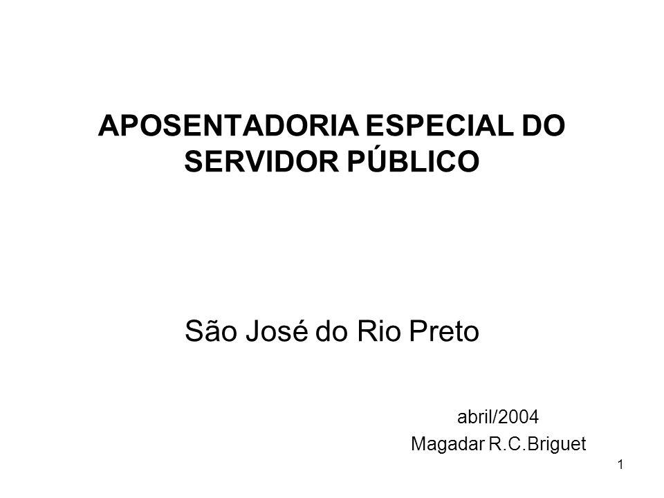 APOSENTADORIA ESPECIAL DO SERVIDOR PÚBLICO