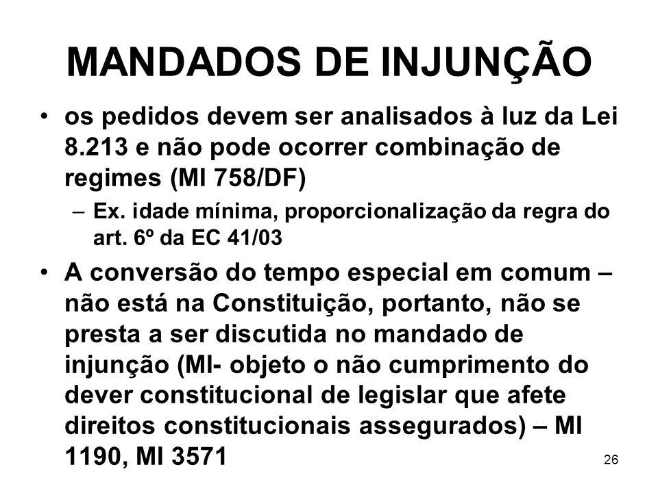 MANDADOS DE INJUNÇÃO os pedidos devem ser analisados à luz da Lei 8.213 e não pode ocorrer combinação de regimes (MI 758/DF)