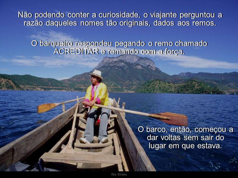 O barco, então, começou a dar voltas sem sair do lugar em que estava.