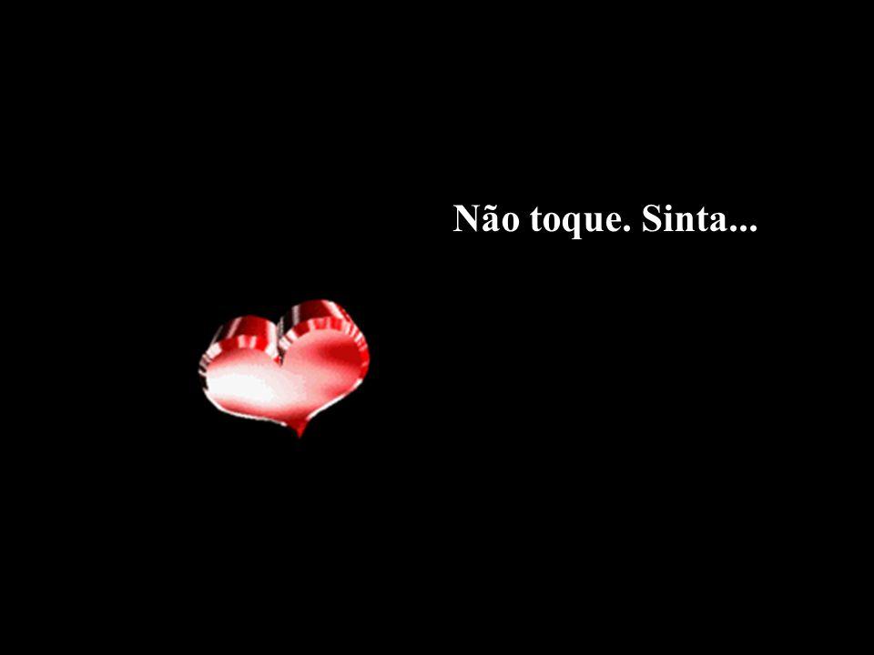 Não toque. Sinta...