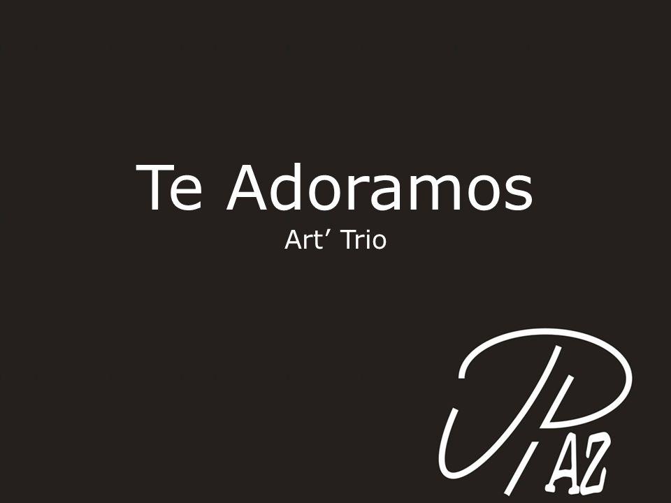 Te Adoramos Art' Trio