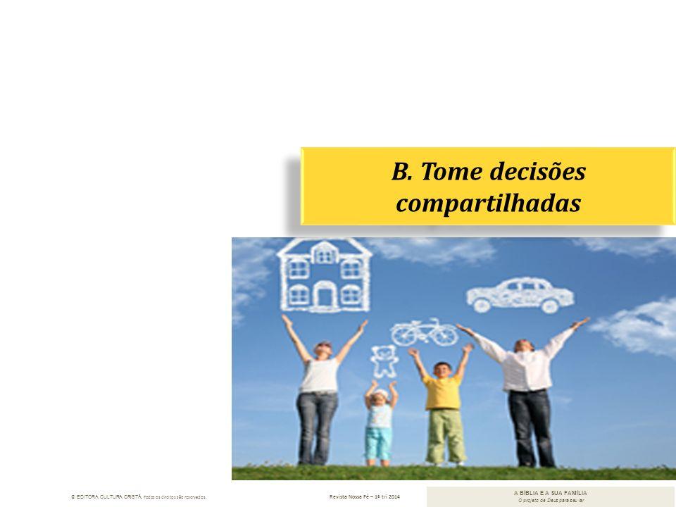 B. Tome decisões compartilhadas