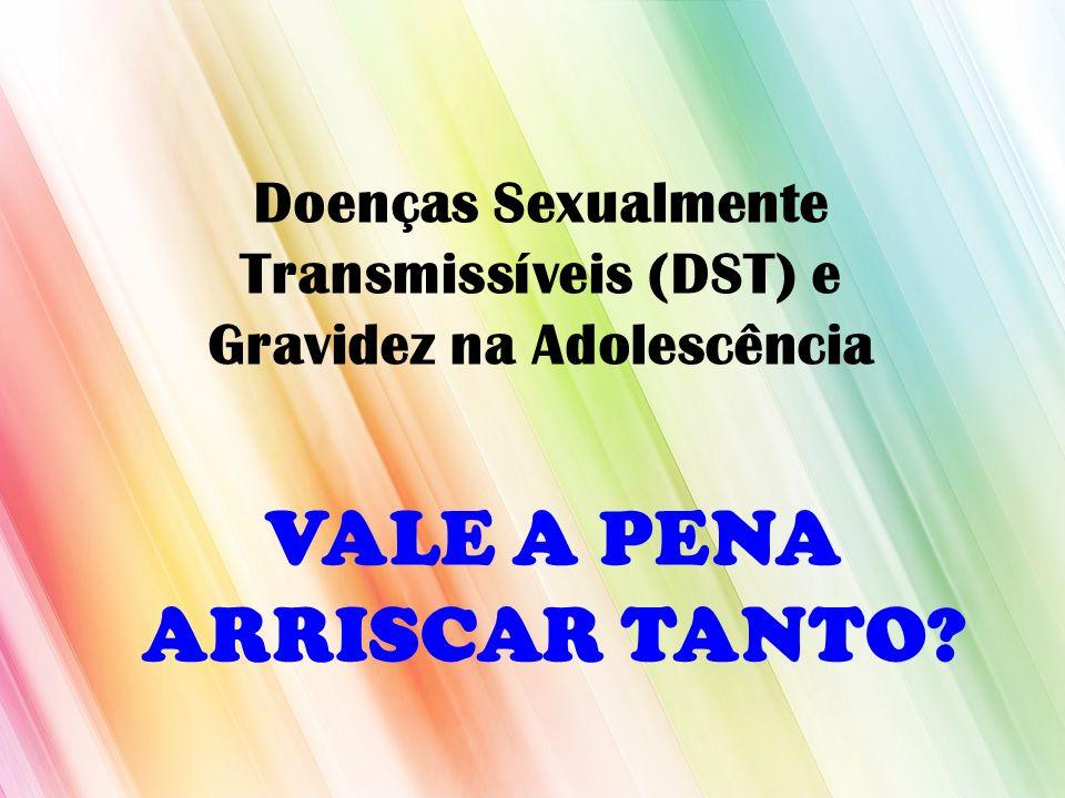 Doenças Sexualmente Transmissíveis (DST) e Gravidez na Adolescência