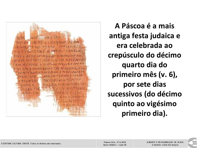 A Páscoa é a mais antiga festa judaica e era celebrada ao crepúsculo do décimo quarto dia do primeiro mês (v. 6), por sete dias sucessivos (do décimo quinto ao vigésimo primeiro dia).