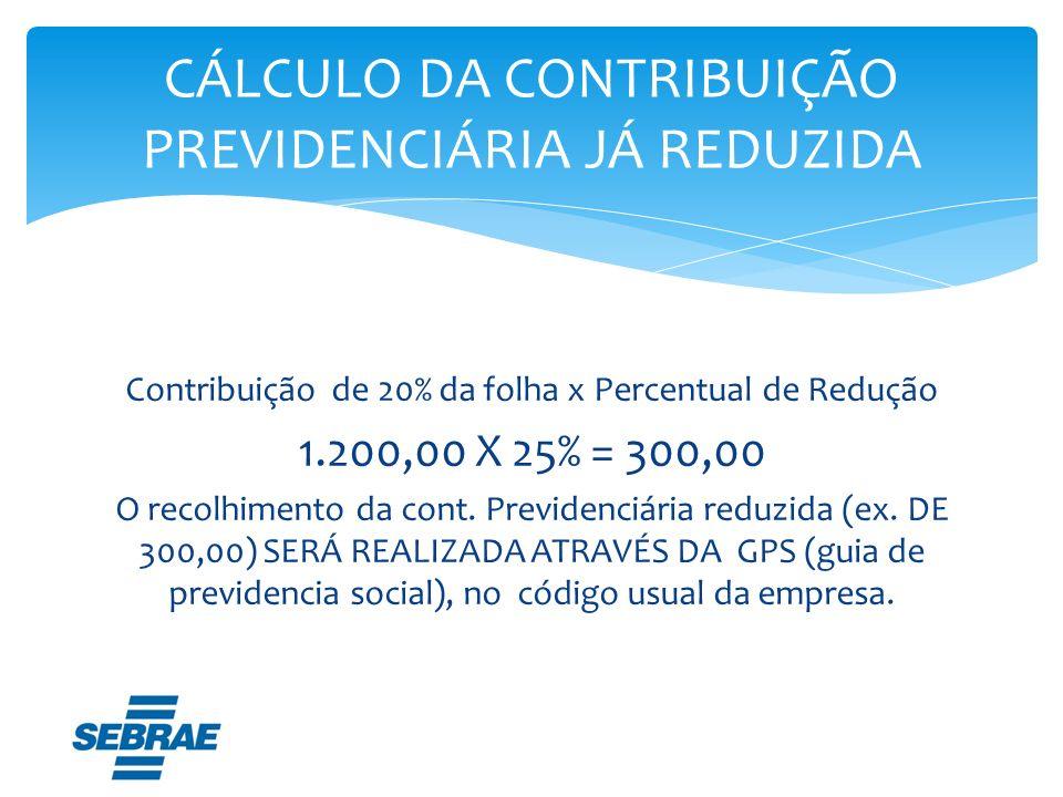 CÁLCULO DA CONTRIBUIÇÃO PREVIDENCIÁRIA JÁ REDUZIDA