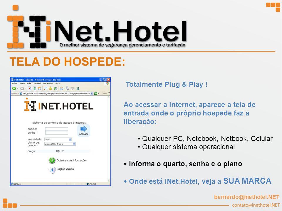 TELA DO HOSPEDE: Totalmente Plug & Play ! Ao acessar a internet, aparece a tela de entrada onde o próprio hospede faz a liberação: