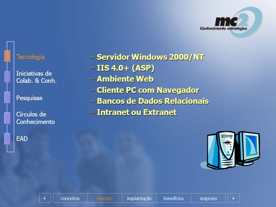 Cliente PC com Navegador Bancos de Dados Relacionais