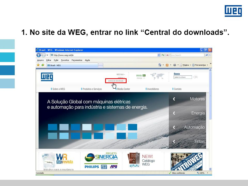 1. No site da WEG, entrar no link Central do downloads .