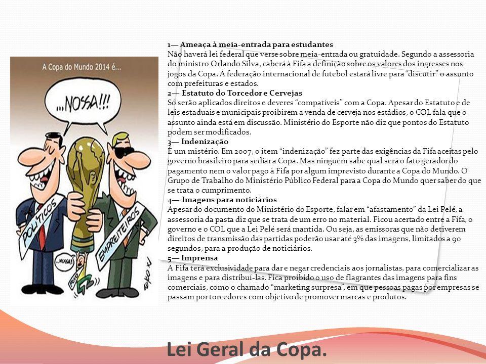 Lei Geral da Copa. 1— Ameaça à meia-entrada para estudantes