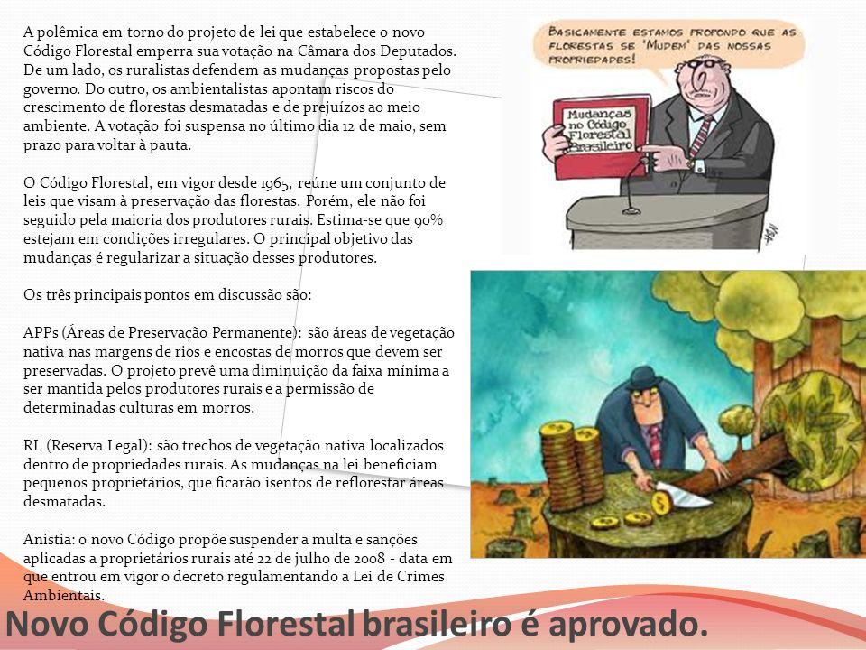 Novo Código Florestal brasileiro é aprovado.