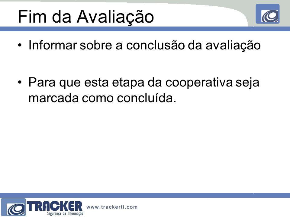 Fim da Avaliação Informar sobre a conclusão da avaliação