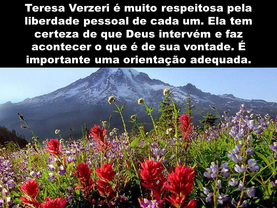 Teresa Verzeri é muito respeitosa pela liberdade pessoal de cada um