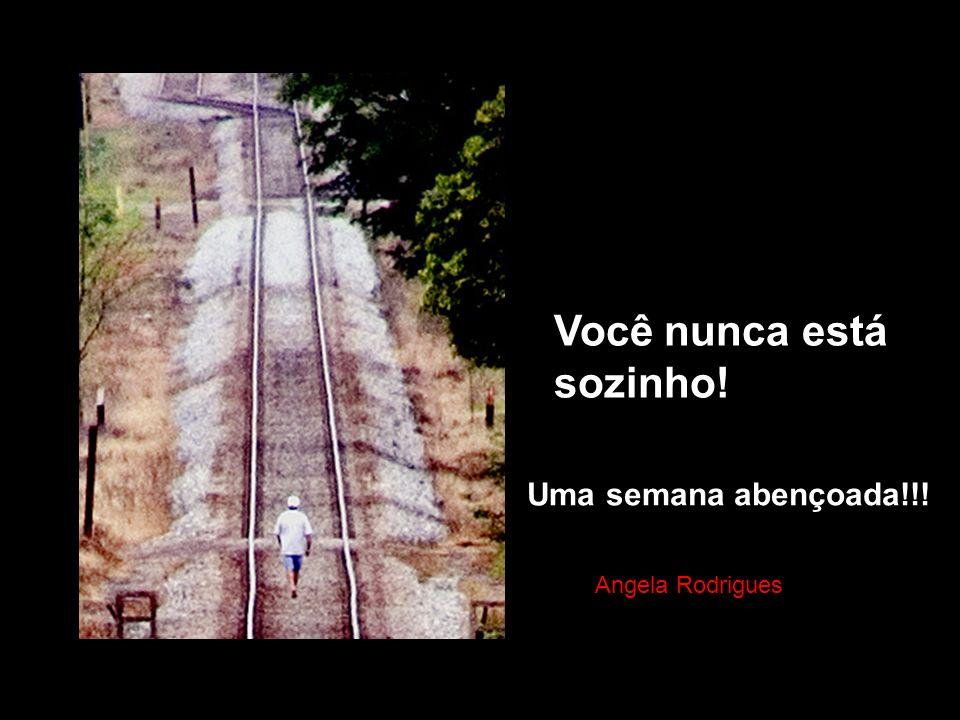 Você nunca está sozinho!