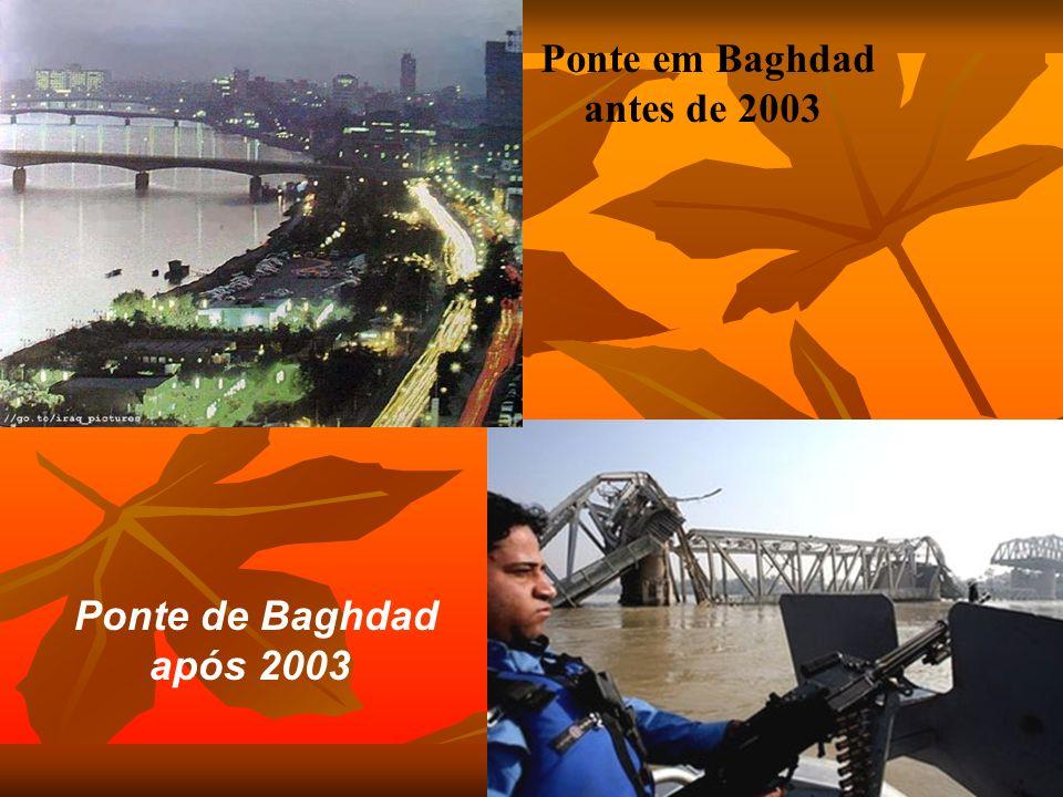 Ponte em Baghdad antes de 2003 Ponte de Baghdad após 2003