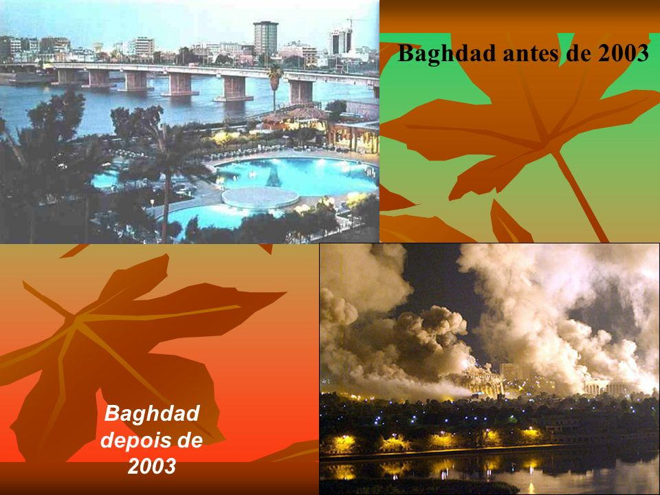 Baghdad antes de 2003 Baghdad depois de 2003