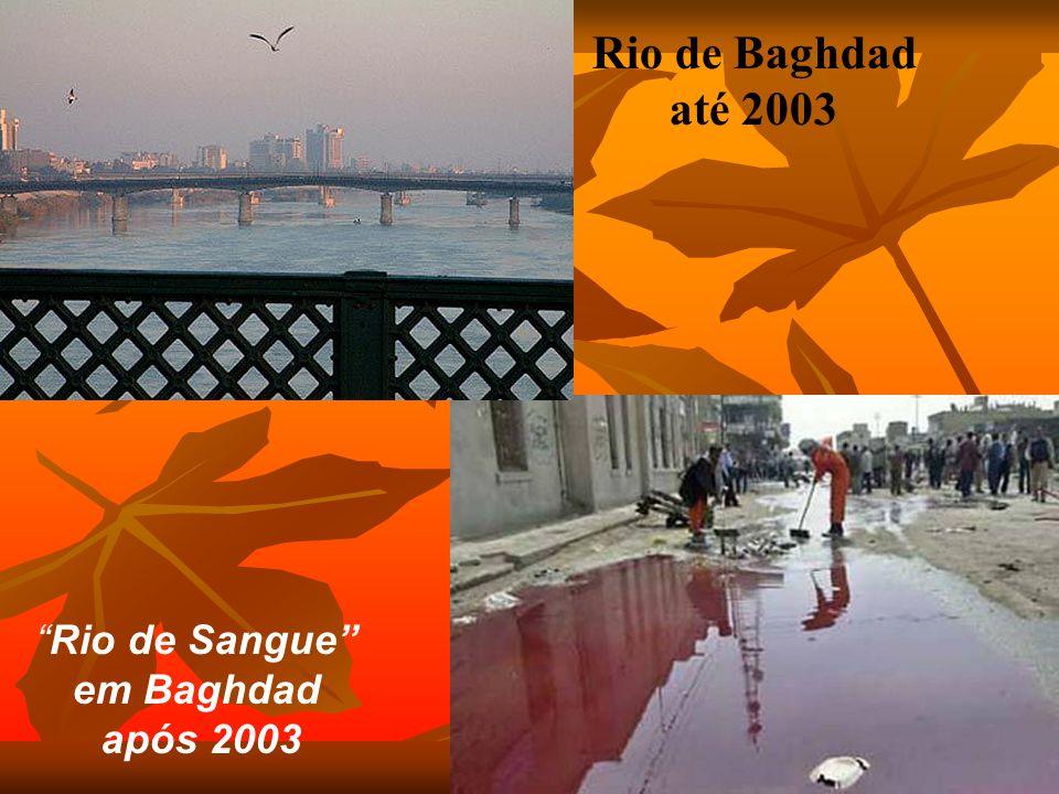 Rio de Baghdad até 2003 Rio de Sangue em Baghdad após 2003