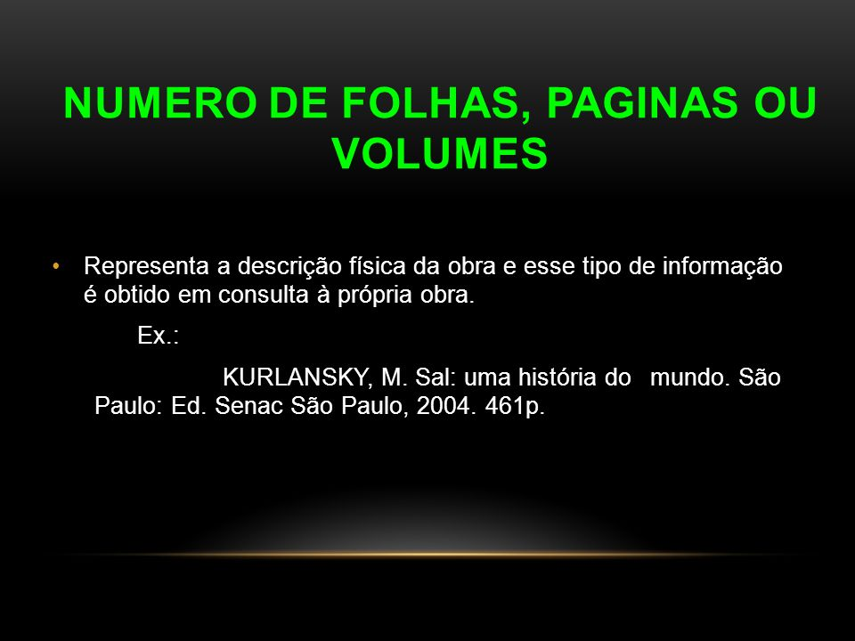 NUMERO DE FOLHAS, PAGINAS OU VOLUMES