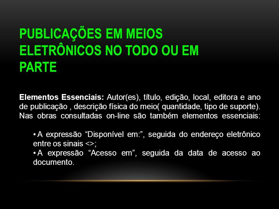 PUBLICAÇÕES EM MEIOS ELETRÔNICOS NO TODO OU EM PARTE