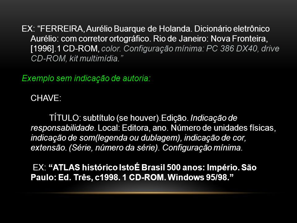 EX: FERREIRA, Aurélio Buarque de Holanda
