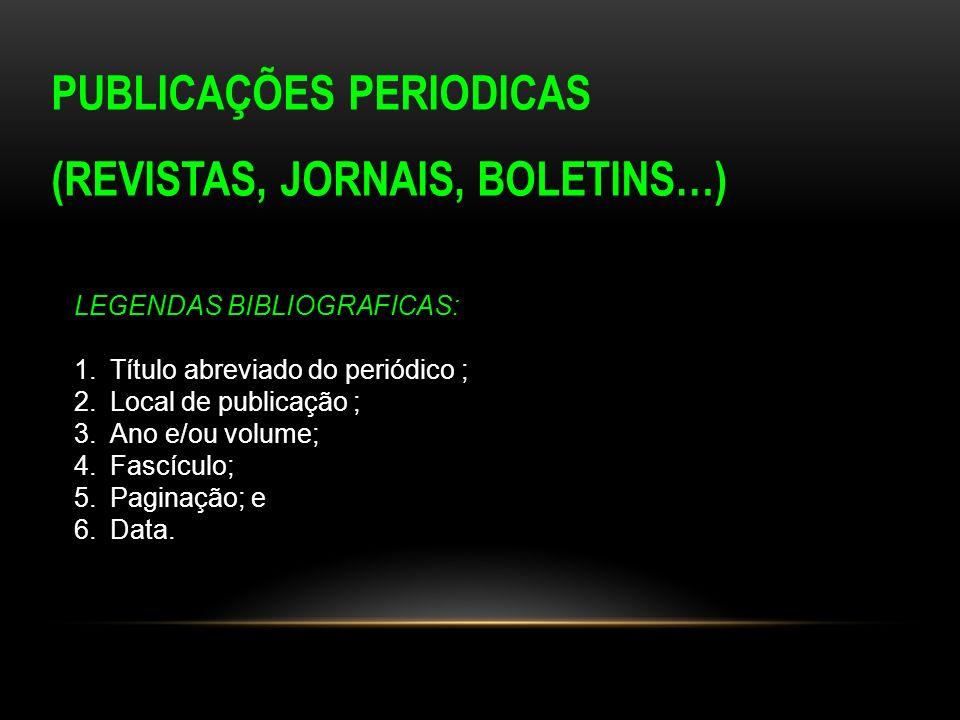 PUBLICAÇÕES PERIODICAS (REVISTAS, JORNAIS, BOLETINS…)