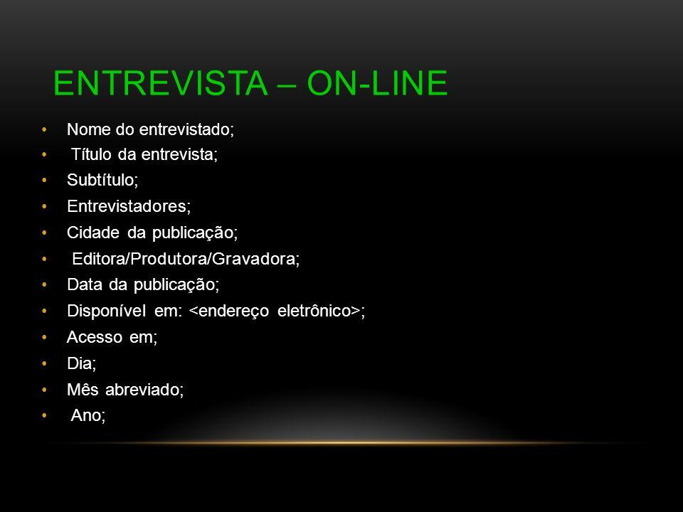 Entrevista – On-Line Subtítulo; Entrevistadores; Cidade da publicação;