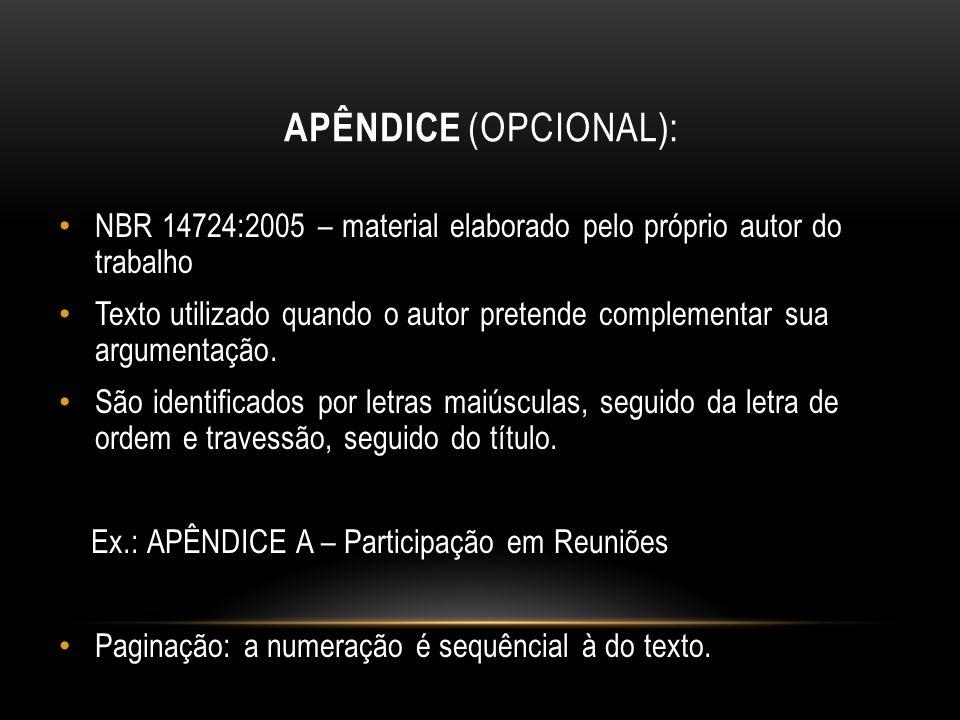 Apêndice (opcional): NBR 14724:2005 – material elaborado pelo próprio autor do trabalho.
