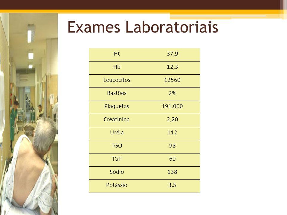 Exames Laboratoriais Ht 37,9 Hb 12,3 Leucocitos 12560 Bastões 2%