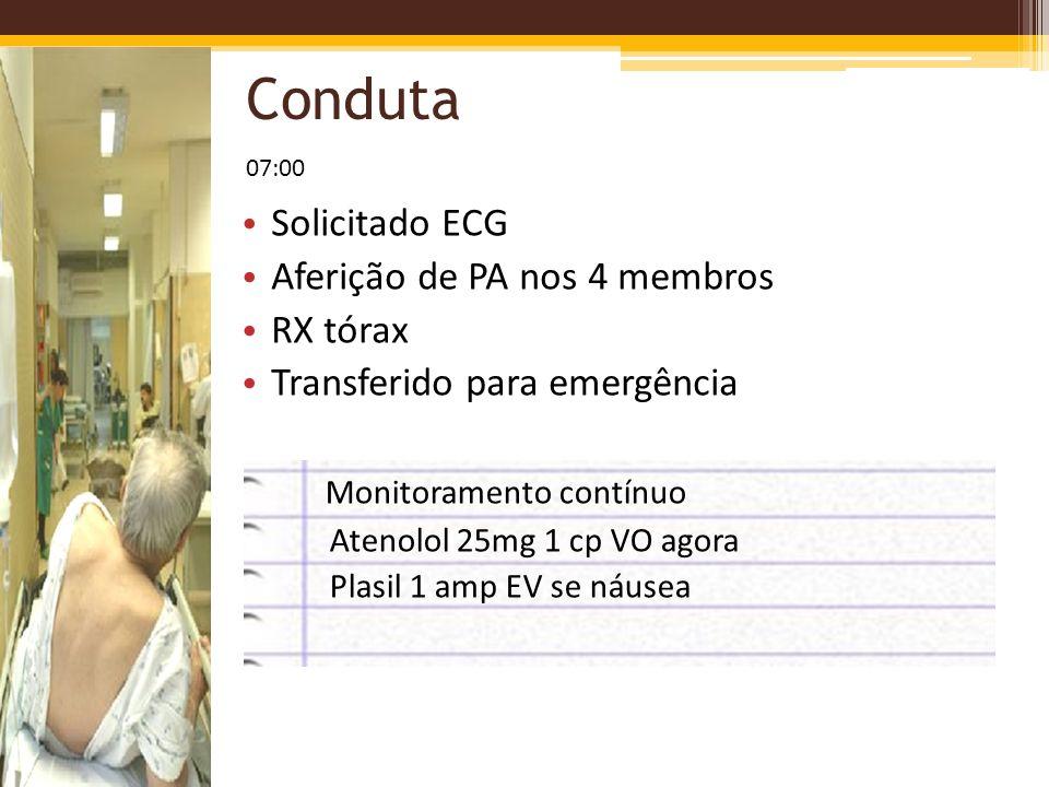 Conduta Solicitado ECG Aferição de PA nos 4 membros RX tórax