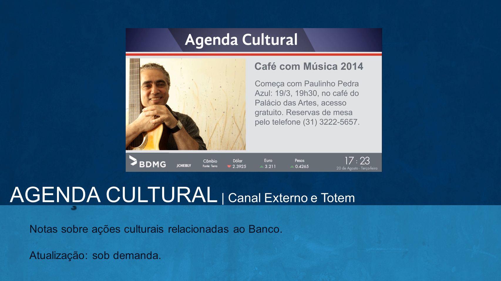AGENDA CULTURAL | Canal Externo e Totem