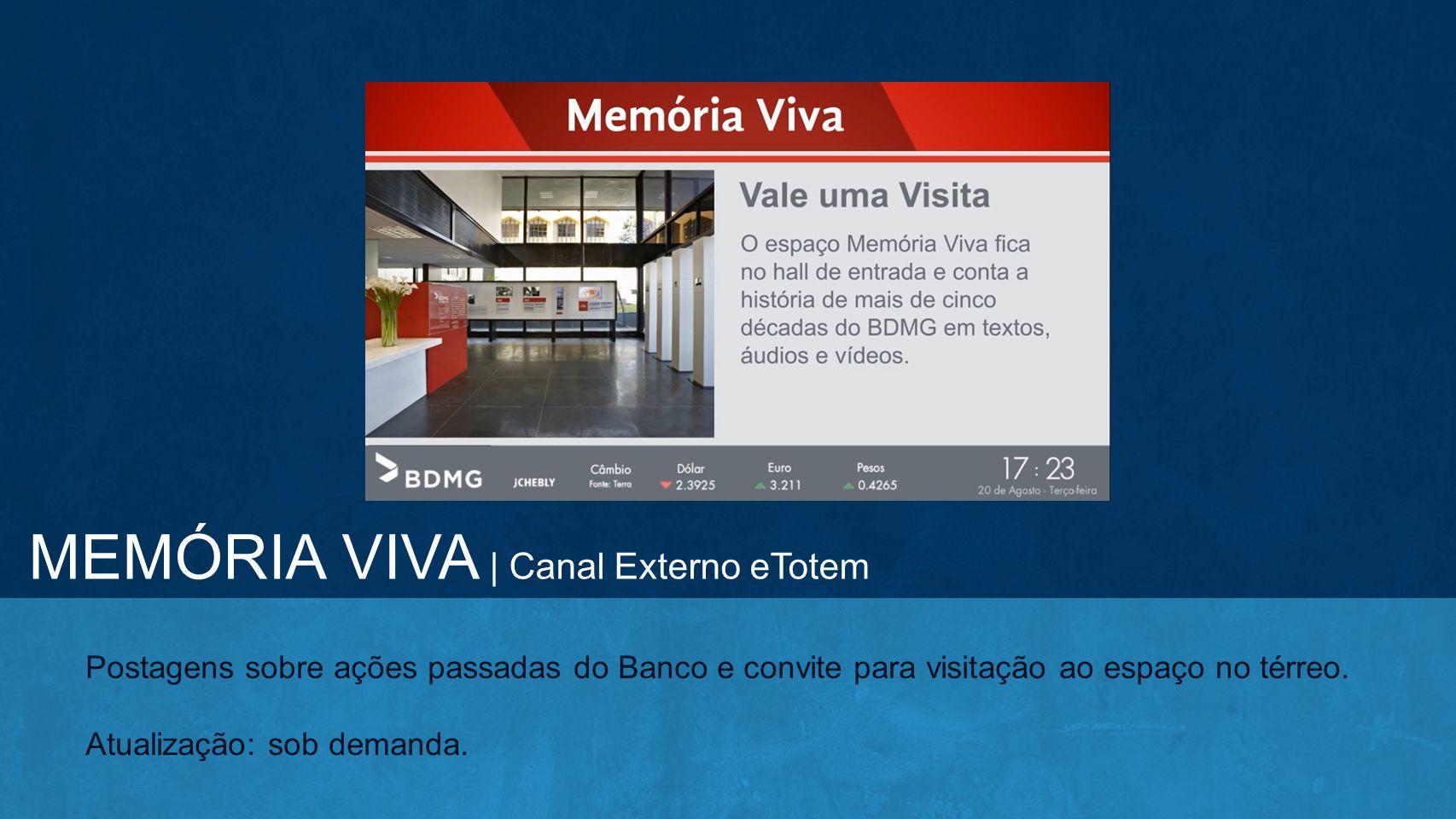 MEMÓRIA VIVA | Canal Externo eTotem