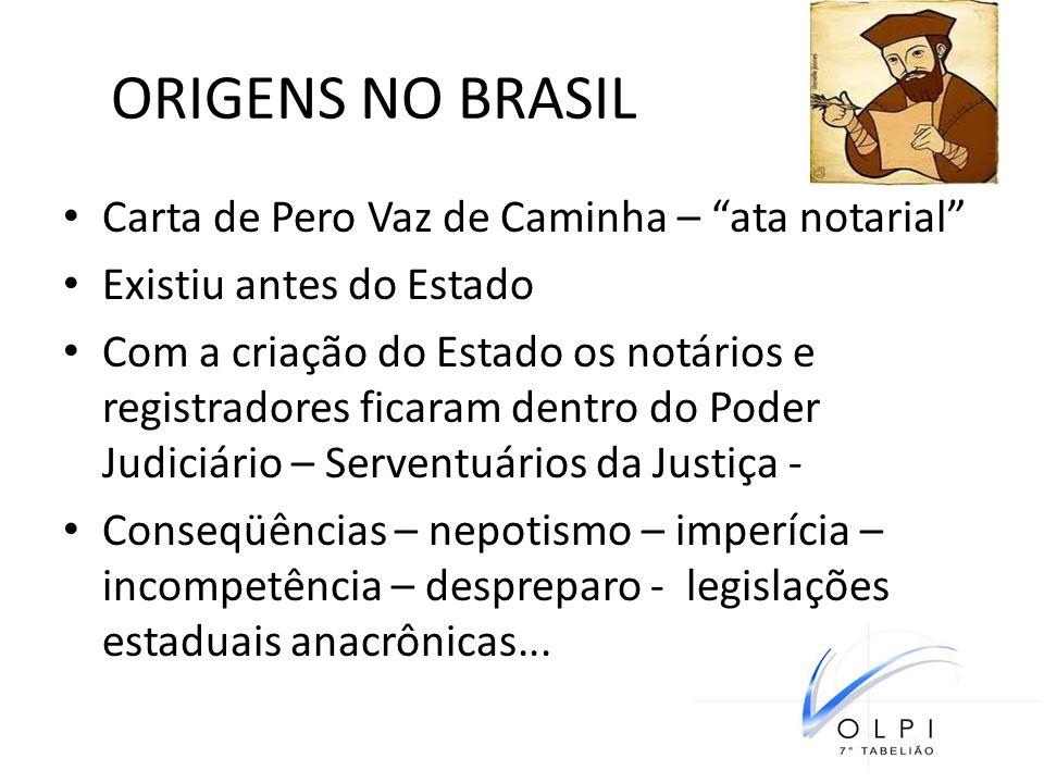 ORIGENS NO BRASIL Carta de Pero Vaz de Caminha – ata notarial