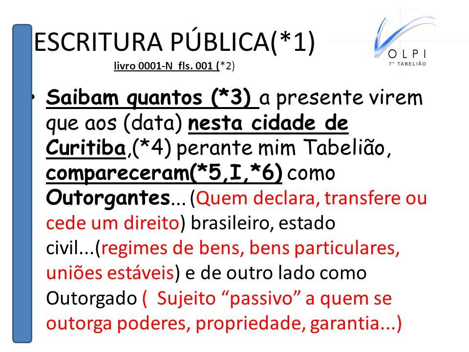 ESCRITURA PÚBLICA(*1) livro 0001-N fls. 001 (*2)