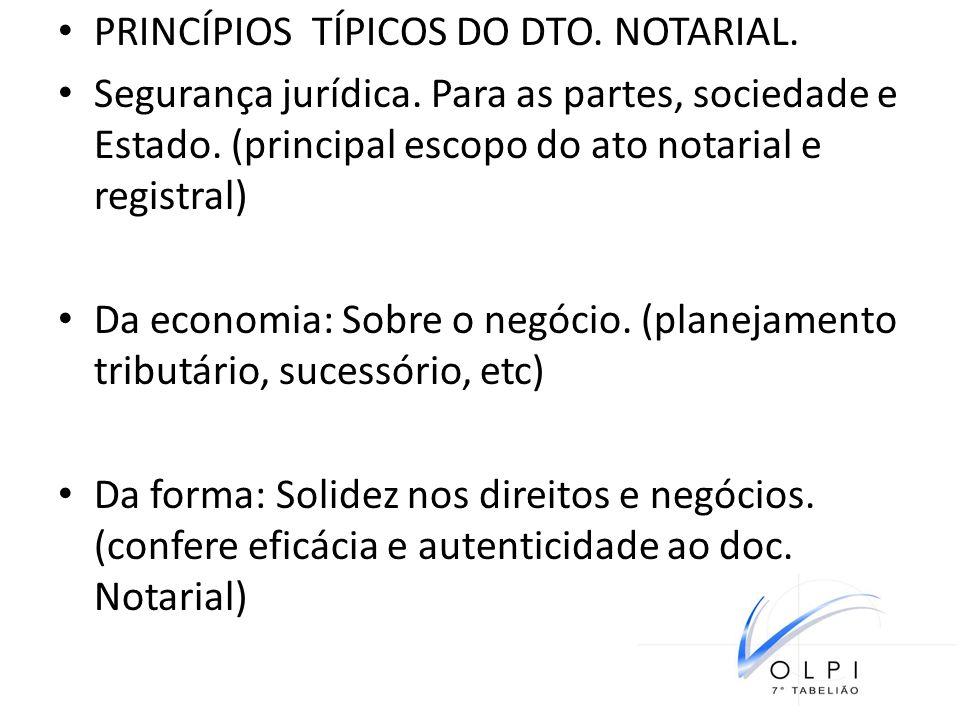 PRINCÍPIOS TÍPICOS DO DTO. NOTARIAL.