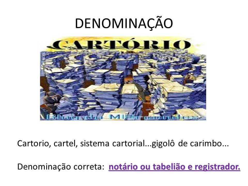 DENOMINAÇÃO Cartorio, cartel, sistema cartorial...gigolô de carimbo...