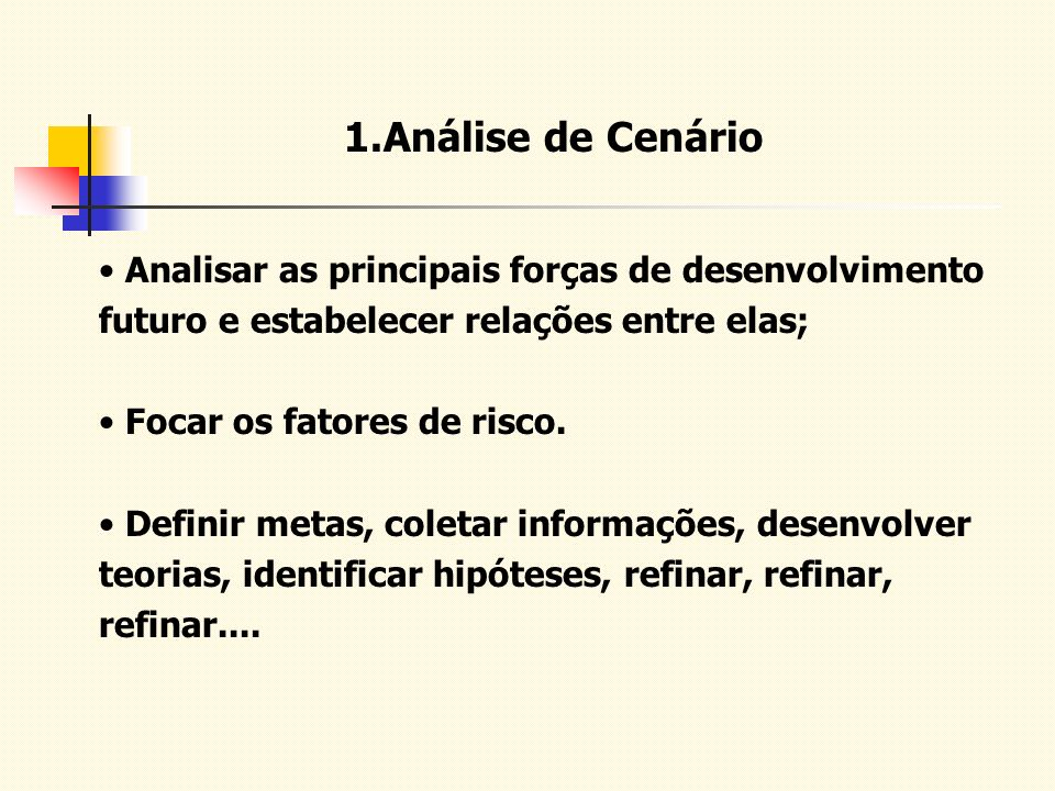 1.Análise de Cenário Analisar as principais forças de desenvolvimento futuro e estabelecer relações entre elas;