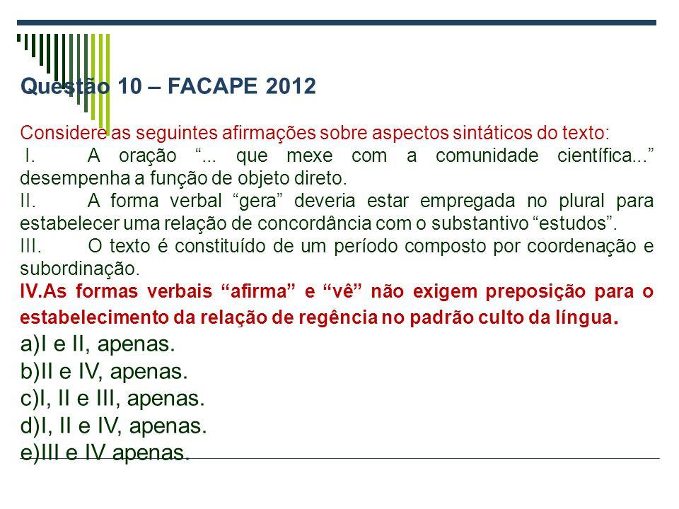 Questão 10 – FACAPE 2012 I e II, apenas. II e IV, apenas.