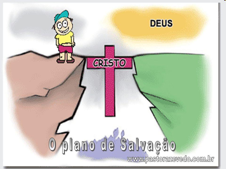 O plano de Salvação www.pastorazevedo.com.br