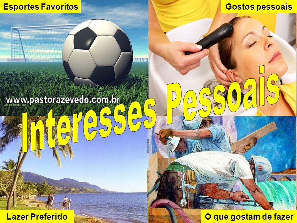Interesses Pessoais Esportes Favoritos Gostos pessoais Lazer Preferido