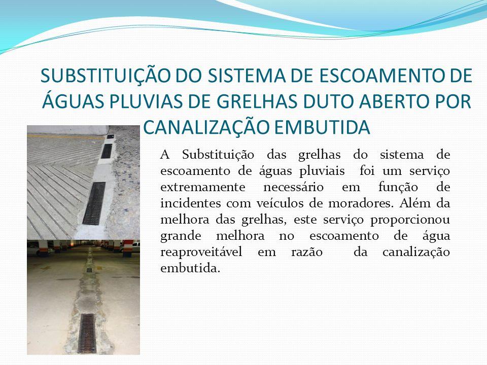 SUBSTITUIÇÃO DO SISTEMA DE ESCOAMENTO DE ÁGUAS PLUVIAS DE GRELHAS DUTO ABERTO POR CANALIZAÇÃO EMBUTIDA