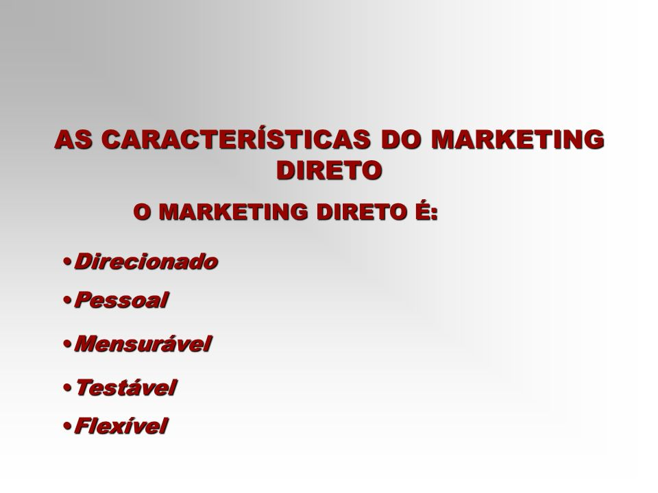 AS CARACTERÍSTICAS DO MARKETING DIRETO