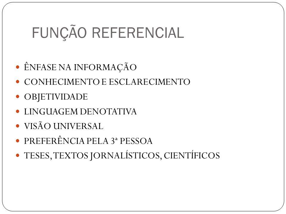 FUNÇÃO REFERENCIAL ÊNFASE NA INFORMAÇÃO CONHECIMENTO E ESCLARECIMENTO