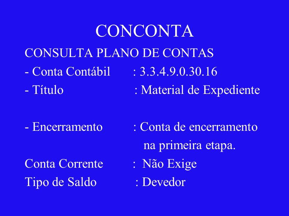 CONCONTA CONSULTA PLANO DE CONTAS - Conta Contábil : 3.3.4.9.0.30.16