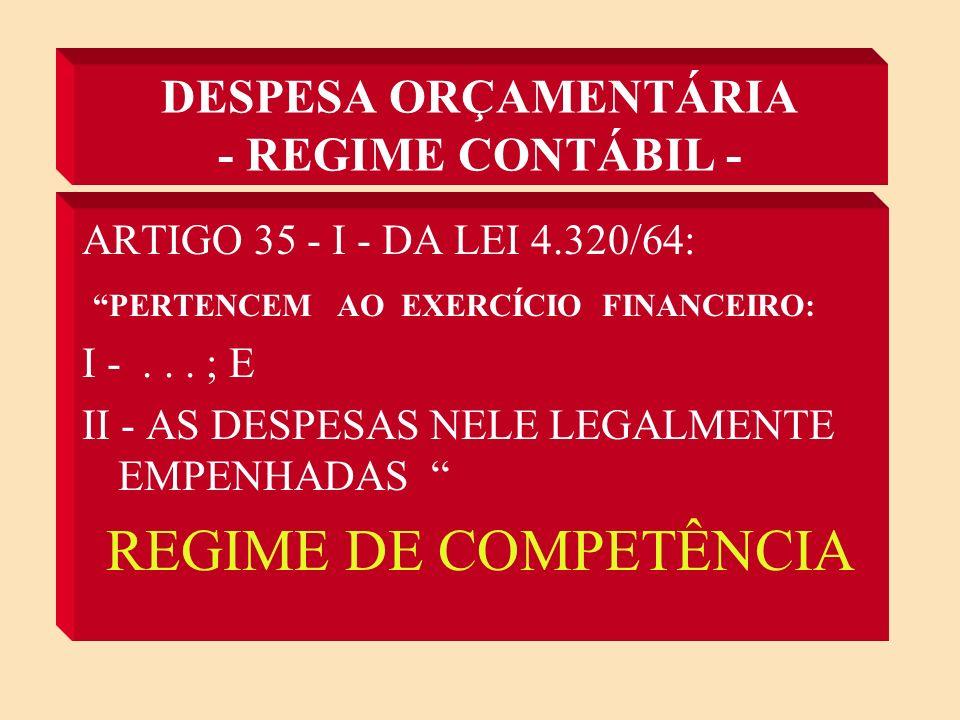 DESPESA ORÇAMENTÁRIA - REGIME CONTÁBIL -