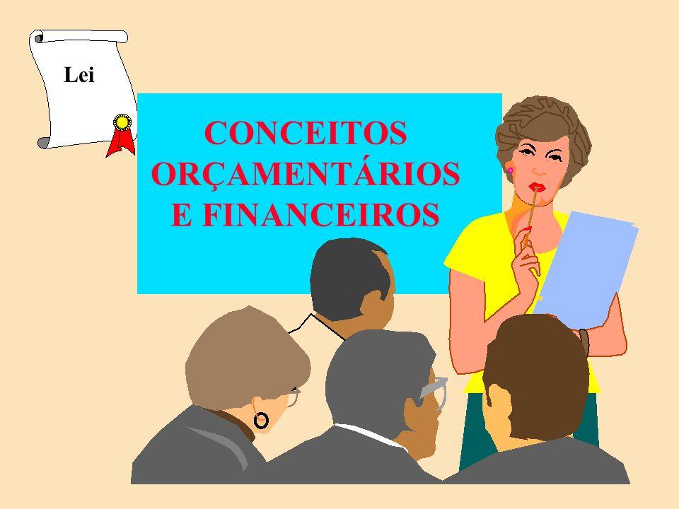 CONCEITOS ORÇAMENTÁRIOS E FINANCEIROS