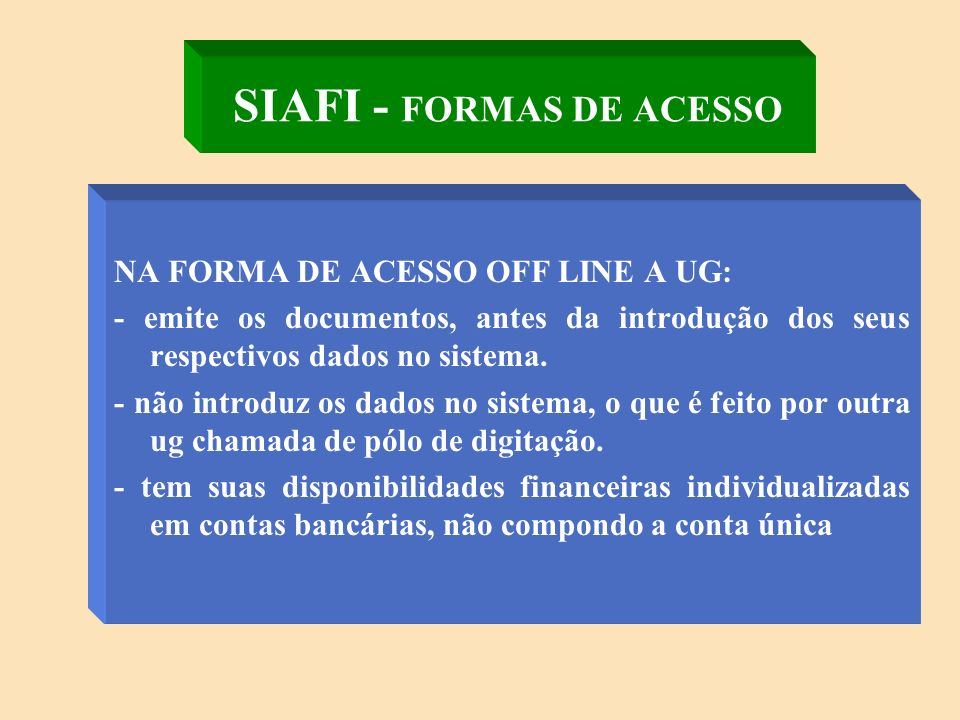 SIAFI - FORMAS DE ACESSO