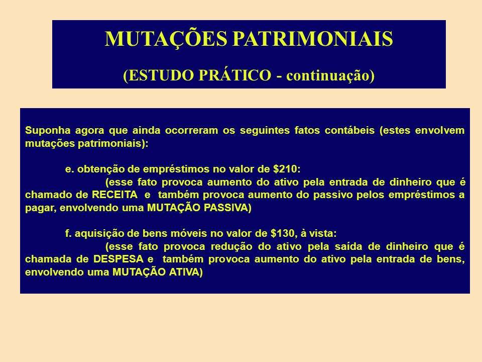 MUTAÇÕES PATRIMONIAIS (ESTUDO PRÁTICO - continuação)