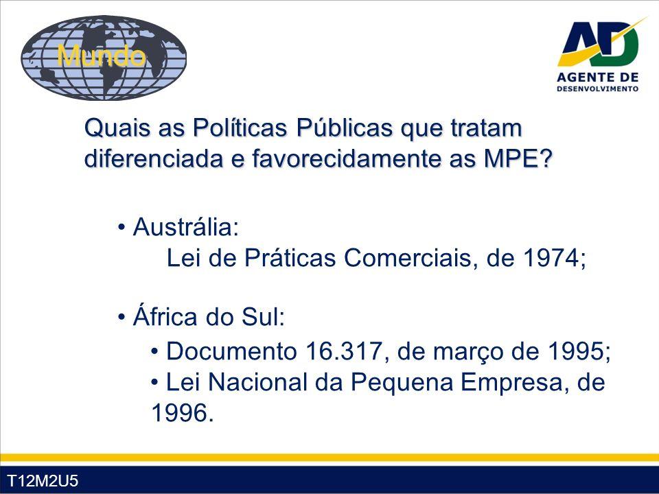 Mundo Quais as Políticas Públicas que tratam diferenciada e favorecidamente as MPE Austrália: Lei de Práticas Comerciais, de 1974;