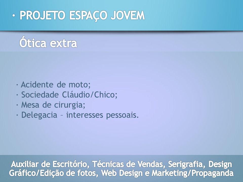 · PROJETO ESPAÇO JOVEM Ótica extra