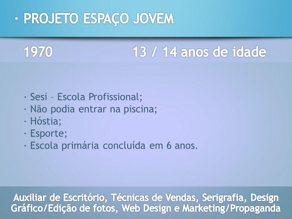 · PROJETO ESPAÇO JOVEM 1970 13 / 14 anos de idade