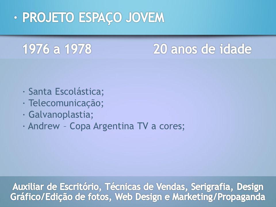 · PROJETO ESPAÇO JOVEM 1976 a 1978 20 anos de idade